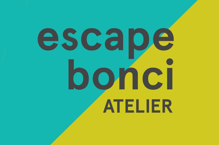 Escape Bonci // Atelier 29-30 giugno